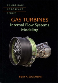 Bijay K. Sultanian - Gas Turbines - Internal Flow Systems Modeling.