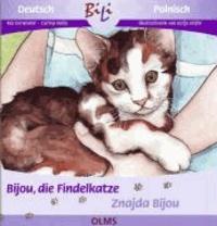 Bijou, die Findelkatze /Znajda Bijou - Deutsch-polnische Ausgabe.