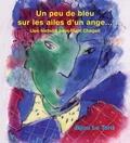 Bijou Le Tord - Un peu de bleu sur les ailes d'un ange... - une histoire pour Marc Chagall.