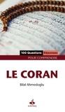 Bilal Ahmedoglu - 100 questions réponses pour comprendre le Coran.