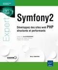 Bilal Amarni - Symfony2 - Développez des sites web PHP structurés et performants.