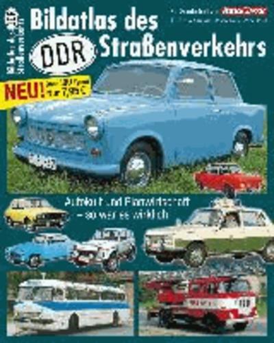 Bildatlas des DDR-Straßenverkehrs - Pkw und Nutzfahrzeuge.