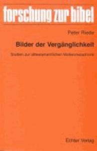 Bilder der Vergänglichkeit - Studien zur alttestamentlichen Mottenmetaphorik.