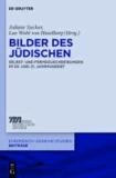 Bilder des Jüdischen - Selbst- und Fremdzuschreibungen im 20. und 21. Jahrhundert.