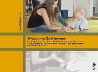 Bildung ins Spiel bringen - Das Ratingverfahren IPK U3 zur Einschätzung der Interaktionsqualität zwischen einer pädagogischen Fachkraft und einem Kind unter 3 Jahren  in einer dyadisch strukturierten Spielsituation.