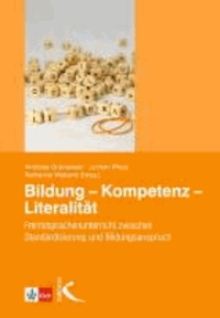 Bildung - Kompetenz - Literalität - Fremdsprachenunterricht zwischen Standardisierung und Bildungsanspruch.