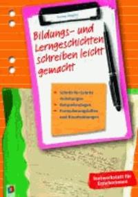 Bildungs- und Lerngeschichten schreiben leicht gemacht - Schritt für Schritt-Anleitungen, Beispielvorlagen, Formulierungshilfen und Kreativübungen.