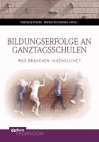 Bildungserfolge an Ganztagsschulen - Was brauchen Jugendliche?.