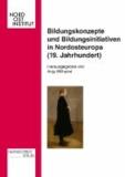 Bildungskonzepte und Bildungsinitiativen in Nordosteuropa (19. Jahrhundert).