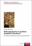 Bildungssprache im grafisch designten Schulbuch - Eine Analyse von Schulbüchern des Heimat- und Sachunterrichts.