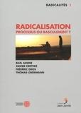 Bilel Ainine et Xavier Crettiez - Radicalisation - Processus ou basculement ?.