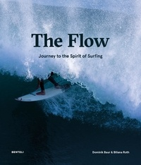 Biliana Roth et Dominique Baur - The Flow - Journey to the Spirit of Surfing.