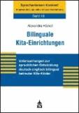 Bilinguale Kita-Einrichtungen - Untersuchungen zur sprachlichen Entwicklung deutsch-englisch bilingual betreuter Kita-Kinder.