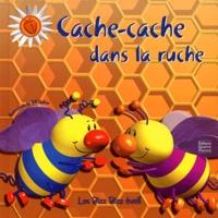 Bill Bolton et Elisabeth de Galbert - Cache-cache dans la ruche.