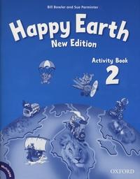 Bill Bowler et Sue Parminter - Happy Earth Activity Book 2. 1 Cédérom