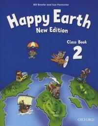 Bill Bowler et Sue Parminter - Happy Earth Class Book 2.