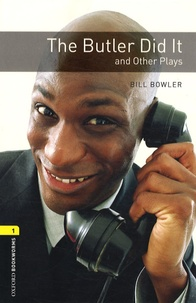 Bill Bowler - The Butler Did it - And Other Plays.