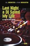 Bill Brewster et Frank Broughton - Last night a DJ saved my life - Un siècle de musique aux platines.