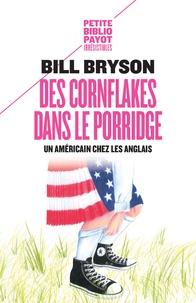 Bill Bryson - Des cornflakes dans le porridge - Un Américain chez les Anglais.