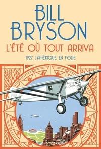 Bill Bryson - L'été où tout arriva - 1927, l'Amérique en folie.