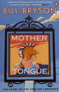 Bill Bryson - Mother Tongue - The Story of the English Language.