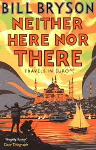 Bill Bryson - Neither Here nor There - Travels in Europe.
