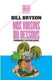 Bill Bryson - Nos voisins du dessous - Chroniques australiennes.