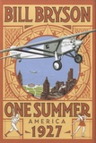 Bill Bryson - One Summer : America 1927.
