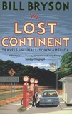 Bill Bryson - The Lost Continent - Travels in Small-Town America.