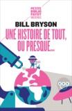 Bill Bryson - Une histoire de tout, ou presque....