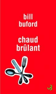 Bill Buford - Chaud brûlant.