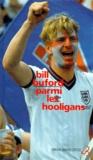 Bill Buford - Parmi les hooligans.
