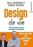 Bill Burnett et Dave Evans - Design de vie - Faire le point sur sa vie et explorer les possibles.