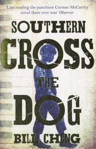 Bill Cheng - Southern Cross the Dog.