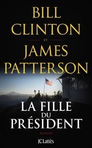 Bill Clinton et James Patterson - La fille du président.