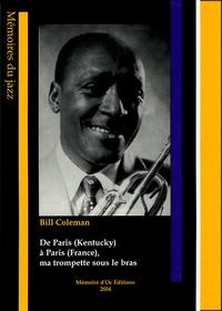 Bill Coleman - De Paris, Kentucky à Paris, France, ma trompette sous le bras.
