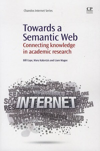 Bill Cope - Towards a Semantic Web : Connecting Knowledge in Academic Research.