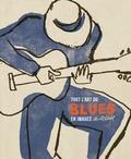 Bill Dahl - L'art du blues - Le trésor tout en images de l'âge d'or de la musique noire.