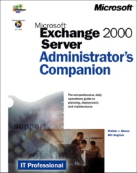 Bill English et Walter-J Glenn - Exchange 2000 Server. - Administrator's Companion, with CD-ROM.