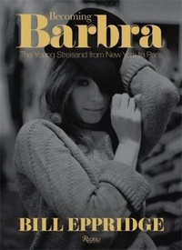 Bill Eppridge - Becoming Barbra.