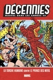 Bill Everett et Carl Burgos - Décennies : Marvel dans les Années 40 - La Torche humaine contre le Prince des mers.