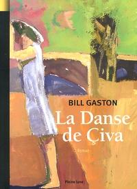 Bill Gaston - La Danse de Civa.