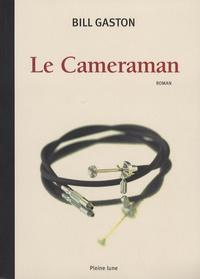 Bill Gaston - Le Cameraman.
