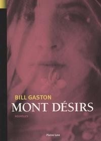 Bill Gaston - Mont Désirs.