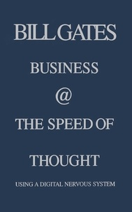 Bill Gates - Business @ the Speed of Thought - Succeeding in the Digital Economy.
