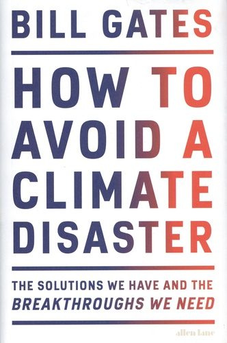 How to avoid a climate disaster. The solutions we have and the breakthroughs we need