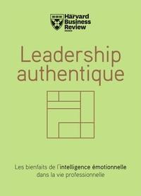 Bill George et Peter Sims - Leadership authentique - Les bienfaits de l'intelligence émotionnelle dans la vie professionnelle.