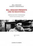 Bill Graham et Robert Greenfield - Bill Graham présente une vie rock'n'roll.