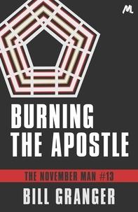 Bill Granger - Burning the Apostle - The November Man Book 13.
