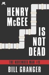Bill Granger - Henry McGee is Not Dead - The November Man Book 9.